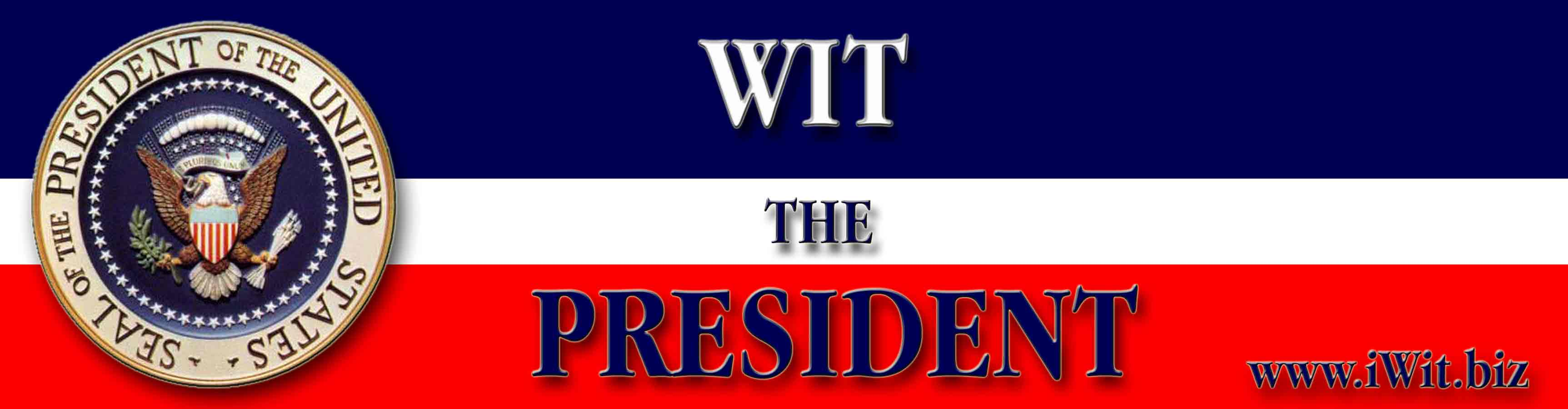 The President by Wit  Bumpersticker 7